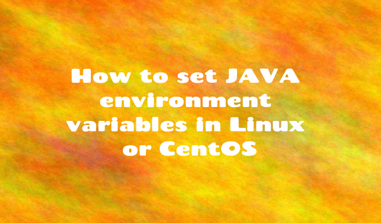 How to set JAVA environment variables in Linux or CentOS | SharadChhetri