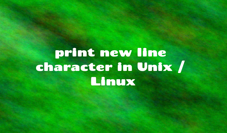 print new line character in Unix / Linux